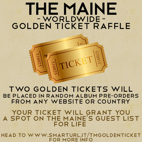 The Maine to Raffle Off Golden Ticket To Fans For An Awesome Prize!