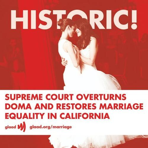 History Made: Supreme Court Strikes Down DOMA and Prop 8 Case!