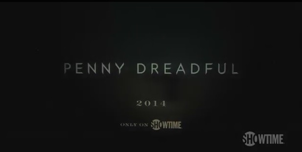 Penny Dreadful: First Teaser Trailer Released