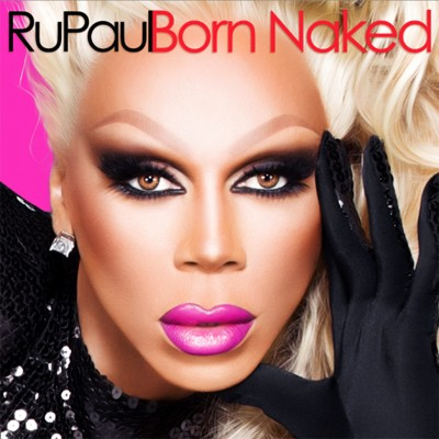 PopWrapped Reviews RuPaul's New Album, Born Naked