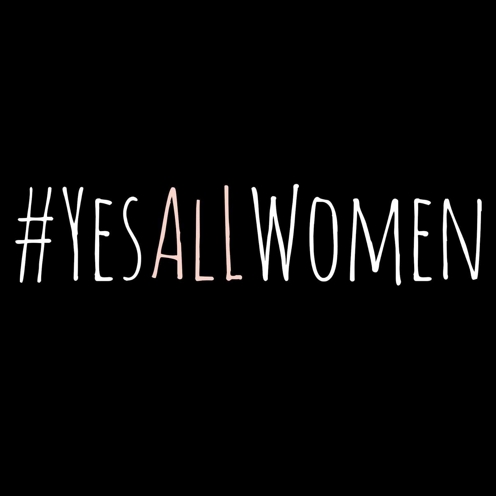 #YesAllWomen: A Straight, Conservative Male's Thoughts On Why This Campaign Is So Important