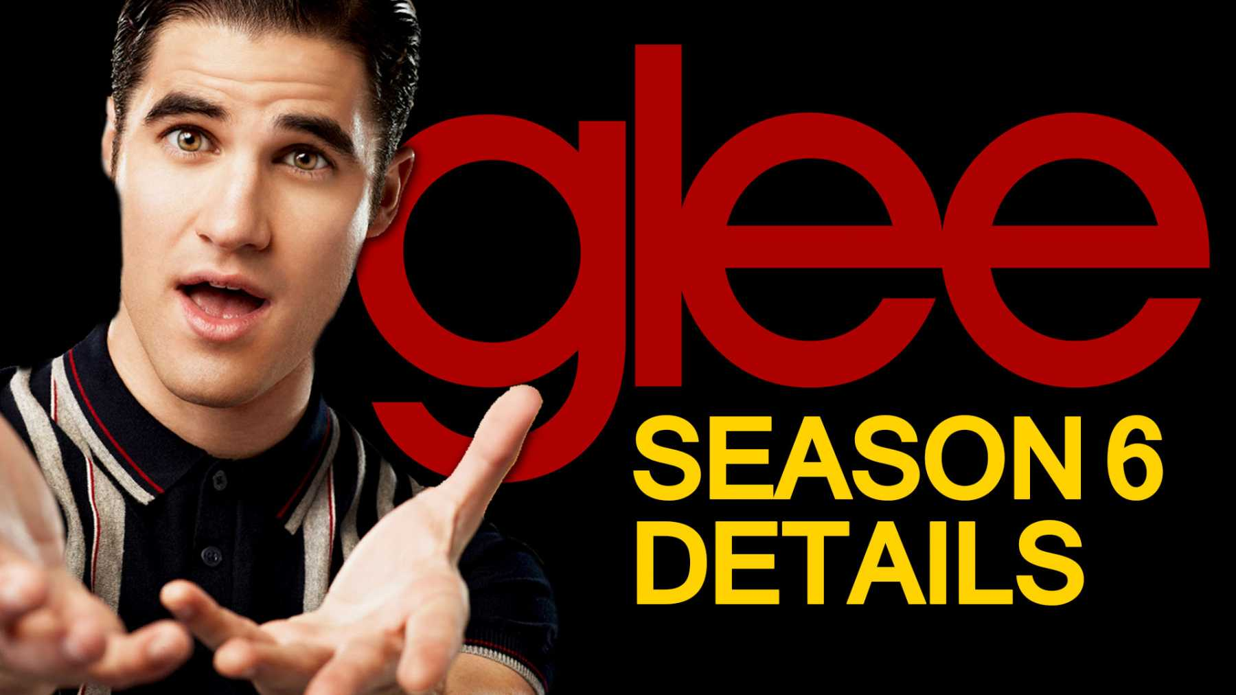 Title and Song List Revealed For Glee's Sixth And Final Season Premiere | Glee