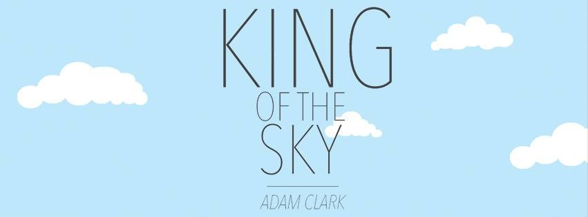Adam Clark Is Seriously 'King Of The Sky' With New Single | Adam Clark