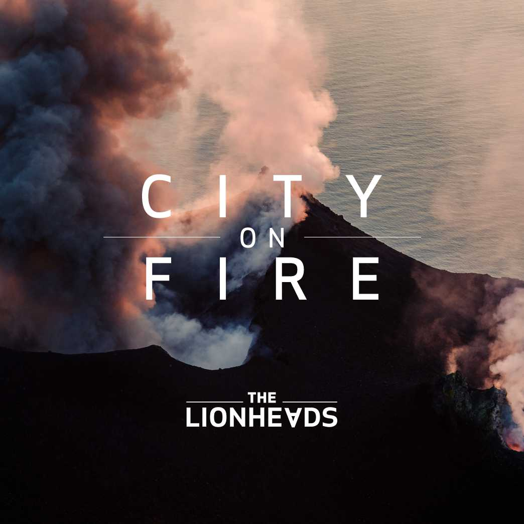 The Lionheads Burn Brightly With U.S. Debut 'City On Fire' | The Lionheads