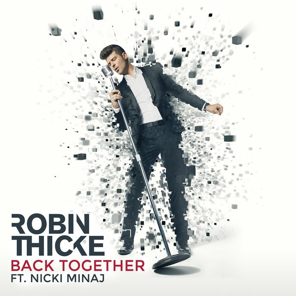 Robin Thicke Enlists Nicki Minaj For New Single, Back Together | Robin Thicke