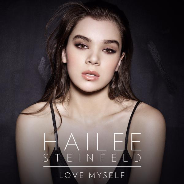 Hailee Steinfeld Launches Music Career With Love Myself | Hailee Steinfeld