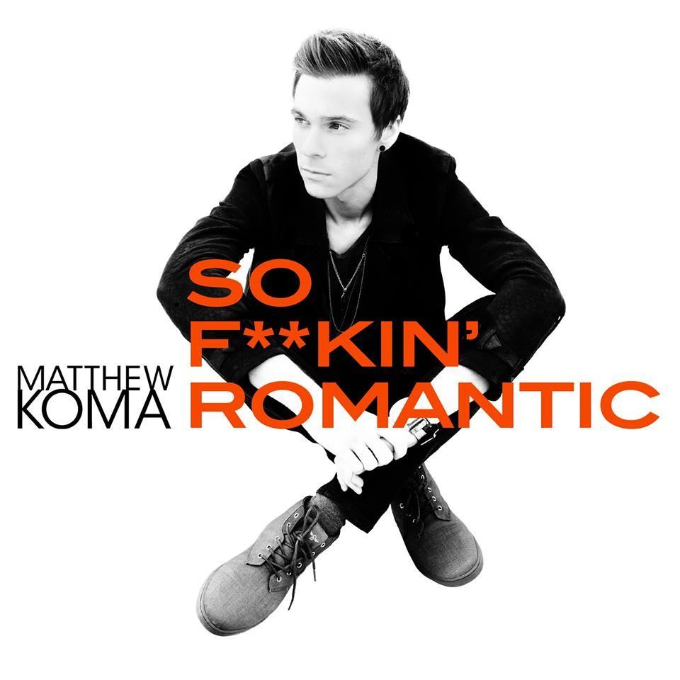 Matthew Koma Is 'So F**kin' Romantic' On New Single | Matthew Koma