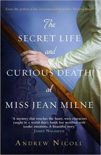 The Secret Life And Curious Death Of Miss Jean Milne By Andrew Nicoll Is A Slow Burner Of A Read | The Secret Life And Curious Death Of Miss Milne