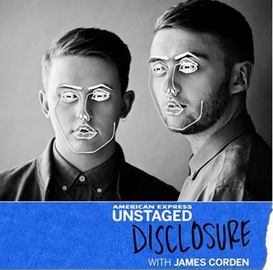 James Corden Sits Down With Disclosure For 'American Express Unstaged' | disclosure