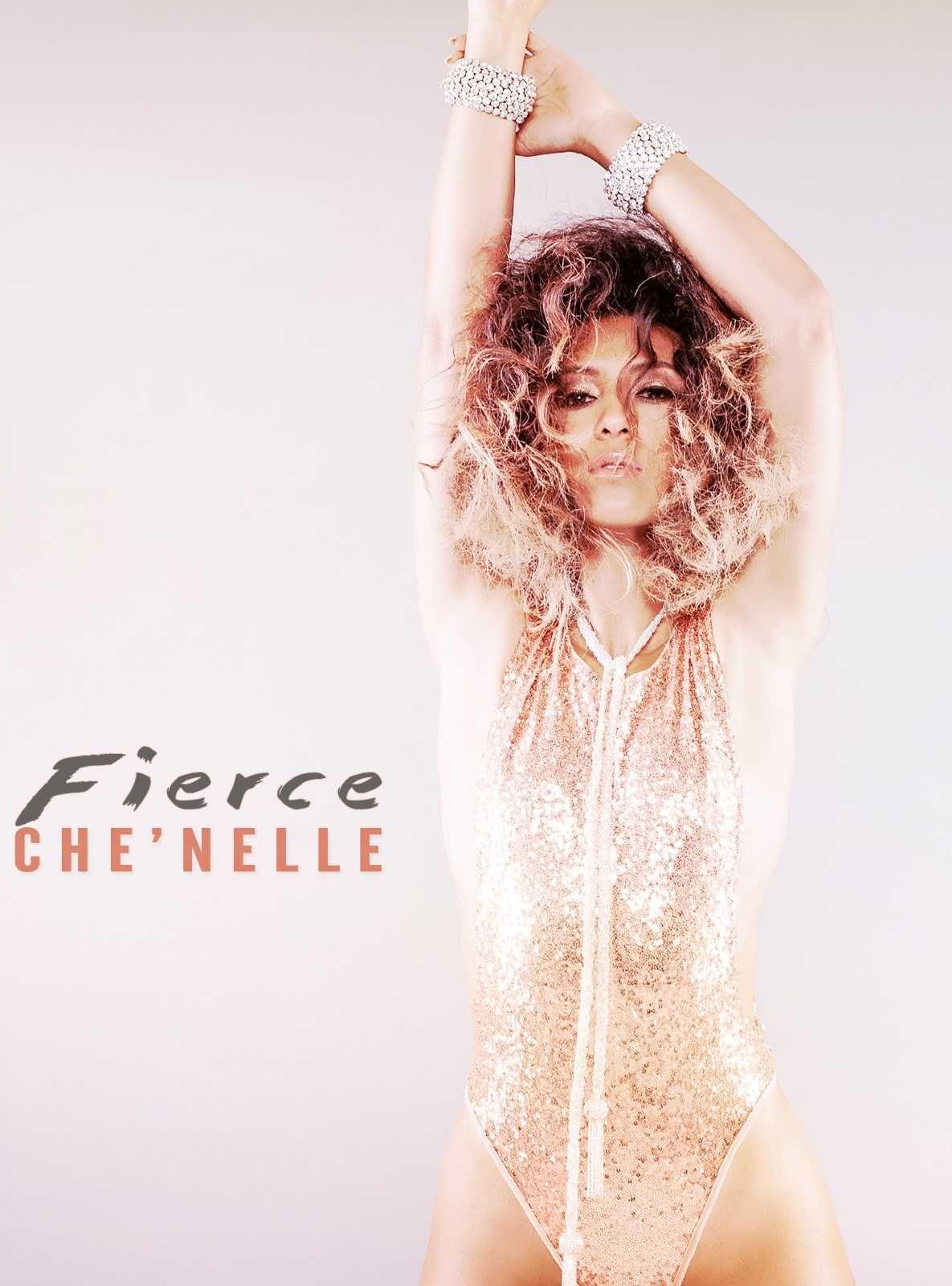 Che'Nelle Releases 'Fierce' Music Video With A Positive Message | Che'Nelle