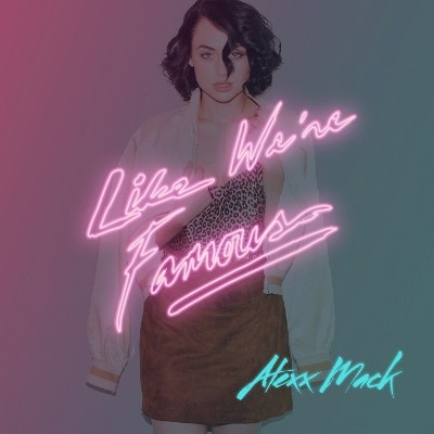 Alexx Mack Lights Things Up On 'Like We're Famous' | Like We're Famous