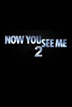 Trailer Surfaces For 'Now You See Me:  The Second Act'! | Now You See Me