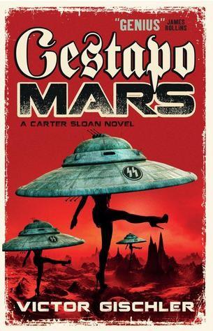 Book Review: Victor Gischler - Gestapo Mars | Gestapo Mars