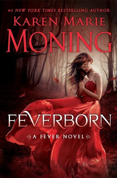 Karen Marie Moning's FEVERBORN Stuns, Arouses And Enrages From Beginning To End | FEVERBORN