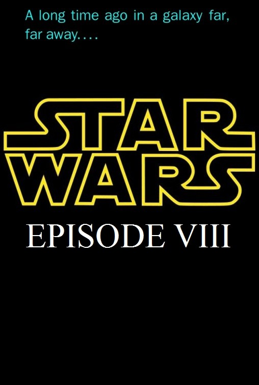 Star Wars Episode VIII Postponed For Seven Long Months | episode viii