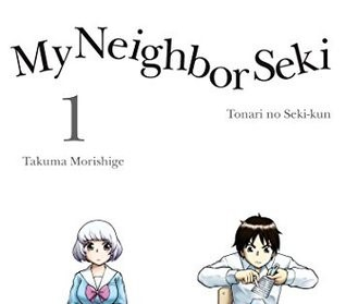 MangaNook: Vertical Comic's My Neighbor Seki Volume 1 Review | My Neighbor Seki
