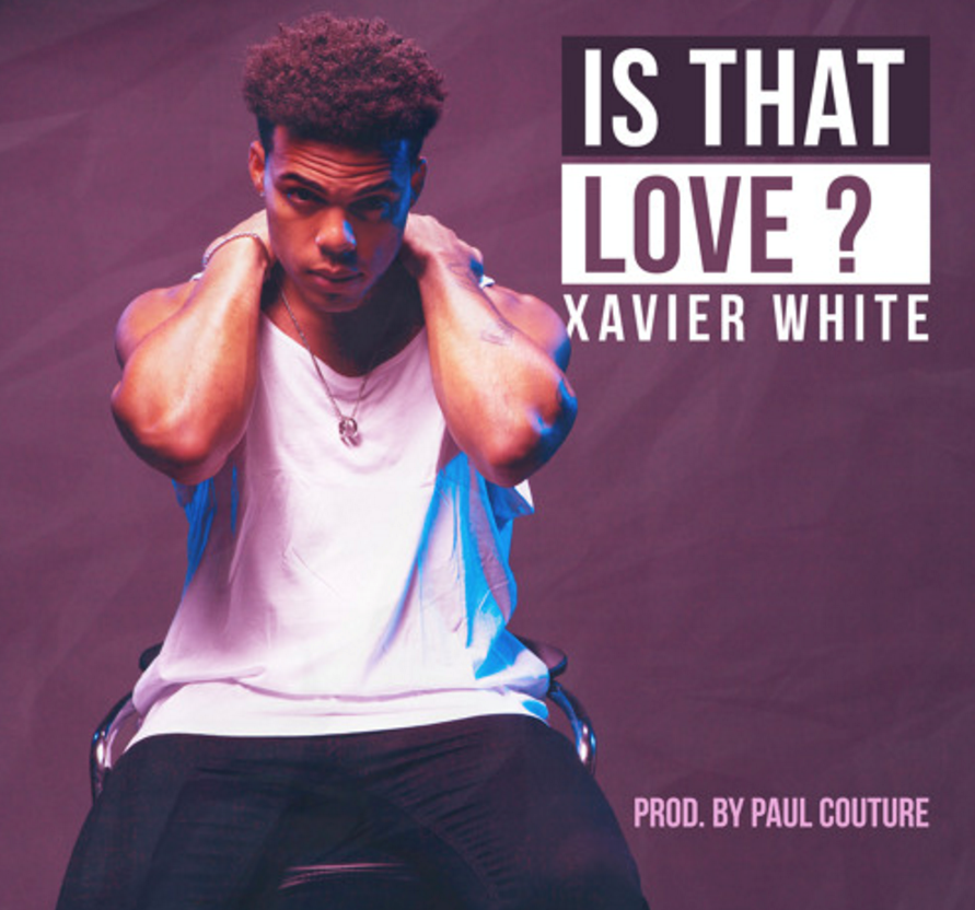 Xavier White Premieres Edgy R&B Track 'Is That Love?' | Xavier White