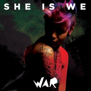 She Is We Debuts Outstanding Album, 'War' | She Is We