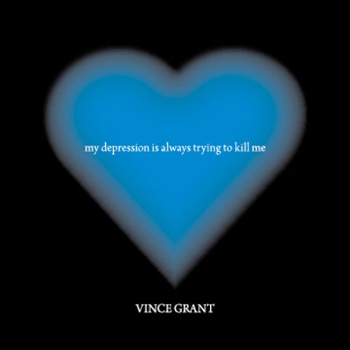 Vince Grant's Personal New Album 'My Depression Is Always Trying To Kill Me' | Vince Grant