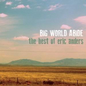 Eric Anders Shows Huge Range On Best Of Album | Eric Anders