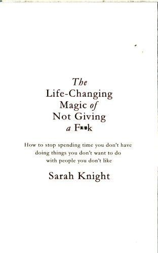 Book Review: The Life-Changing Magic Of Not Giving A F**k | Life-Changing Magic