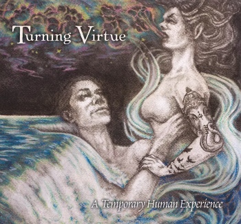 Turning Heads, Turning Virtue Releases Their New Album 'A Temporary Human Experience' | Turning Virtue