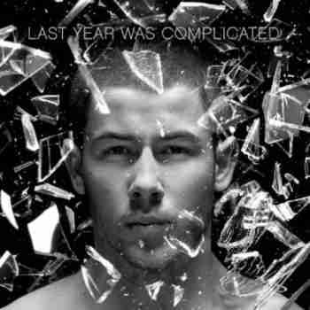 Nick Jonas Brings Sexy Back With 'Last Year Was Complicated' | Nick Jonas