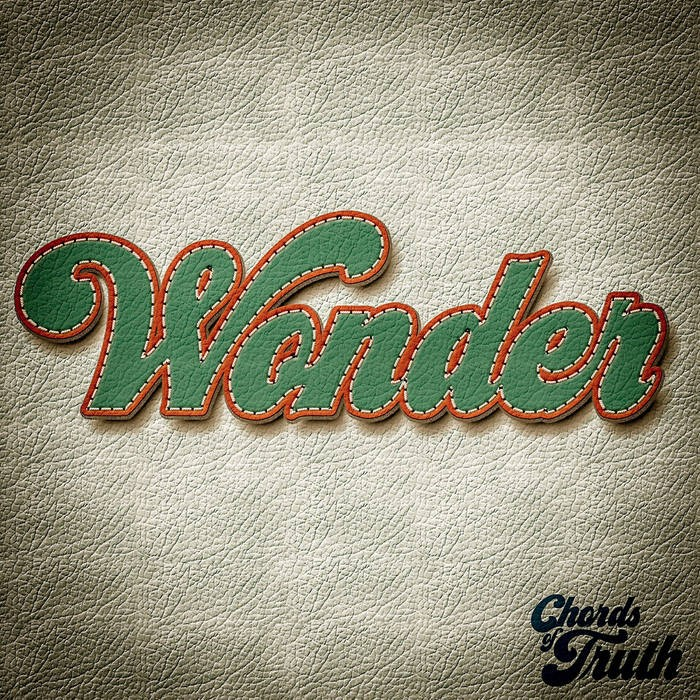 Chords Of Truth Release Their New Single 'Wonder' | Chords of Truth