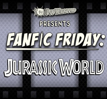 Jurassic World: What Could Go Wrong? Chapter 5 (Fanfic Friday) | Fanfic Friday