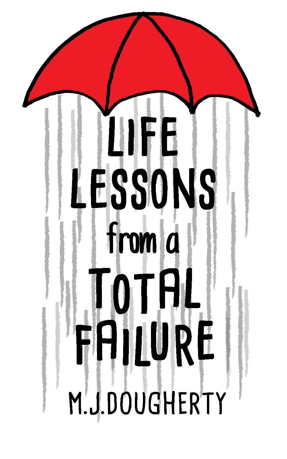 Talking 'Life Lessons From A Total Failure' With M.J. Dougherty | M.J. Dougherty
