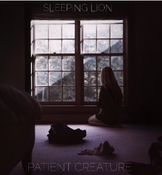 Sleeping Lion's 'Patient Creature' EP Is An Addicting Journey | Patient Creature