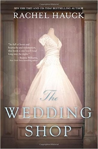 Book Review: 'The Wedding Shop' By Rachel Hauck | The Wedding Shop