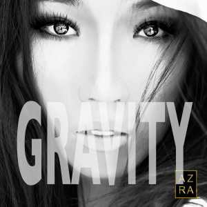 Azra Releases Second Single 'Gravity' From Upcoming EP | Azra